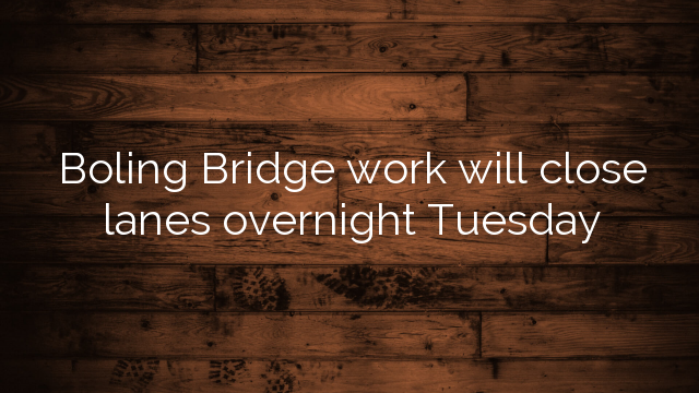 Boling Bridge work will close lanes overnight Tuesday