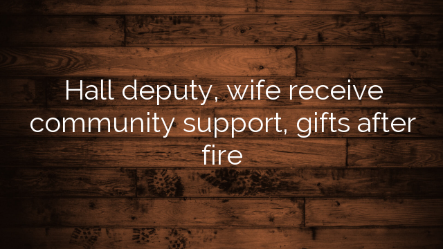 Hall Deputy Wife Receive Community Support Gifts After