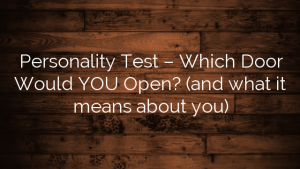 Personality Test – Which Door Would YOU Open? (and what it means about you)