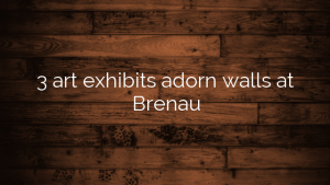 3 art exhibits adorn walls at Brenau