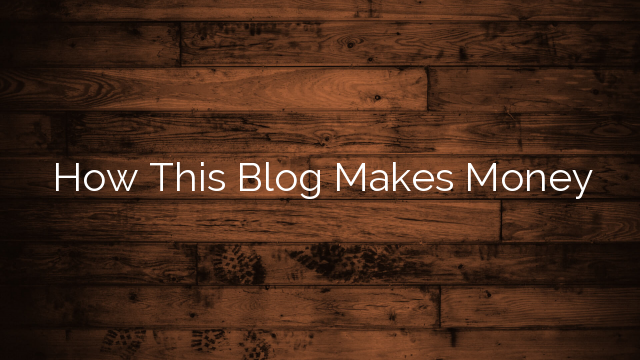 How This Blog Makes Money