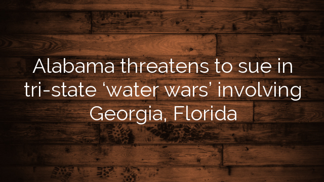Alabama Threatens To Sue In Tri State Water Wars