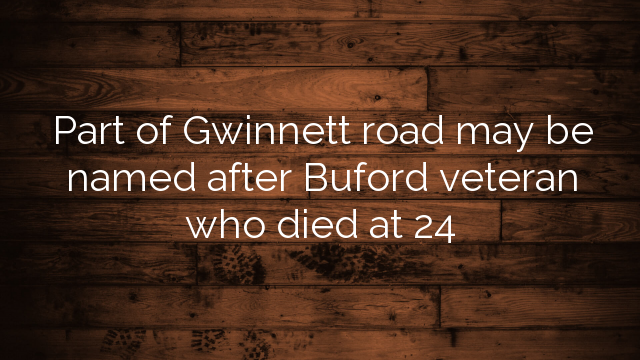 Part Of Gwinnett Road May Be Named After Buford Veteran