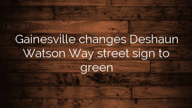 Gainesville Changes Deshaun Watson Way Street Sign To